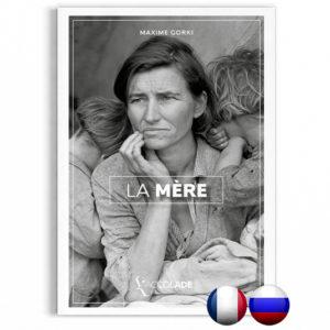 La Mère, de Maxime Gorki - bilingue russe-français (+ audio)
