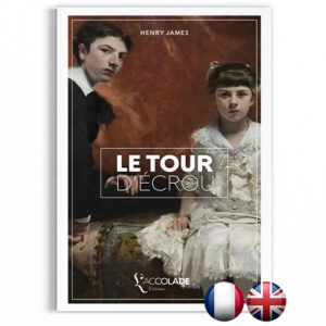 Le Tour d'Écrou, de Henry James - bilingue anglais-français (+ audio)