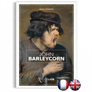 John Barleycorn, de Jack London - bilingue anglais-français (+ audio)