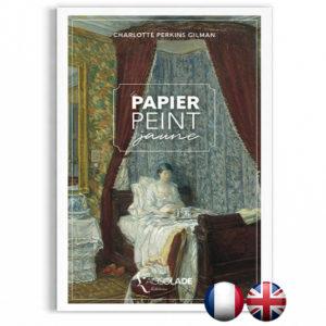 Le Papier Peint Jaune, de Charlotte Perkins Gilman, bilingue anglais-français (+ audio)