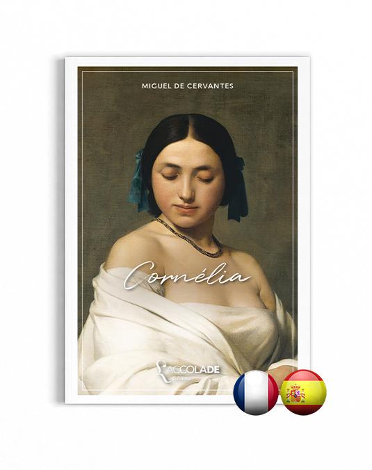 Cornélia, de Cervantes, en édition bilingue espagnol-français (+ audio)