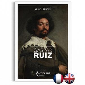 Gaspar Ruiz, de Joseph Conrad, édition bilingue anglais-français (+ audio).