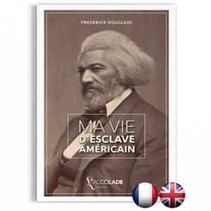 Ma Vie d'Esclave Américain, de Frederick Douglass - bilingue anglais-français (+ audio)