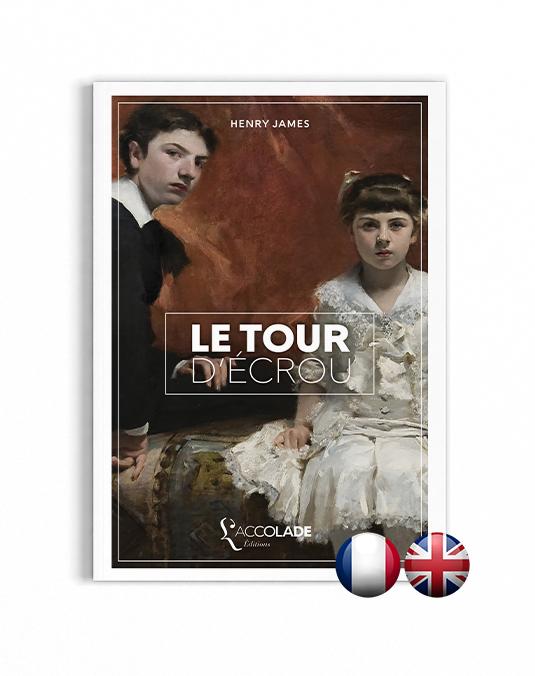 Le Tour d'Écrou, de Henry James - bilingue anglais-français (+ audio)