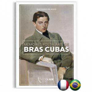 Mémoires Posthumes de Bras Cubas, de Machado de Assis - bilingue portugais-français (+ audio)