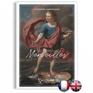 Le Livre des Merveilles, de Nathaniel Hawthorne - bilingue anglais-français (+ audio)