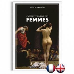 L'Asservissement des Femmes (John Stuart Mill), édition bilingue anglais-français (+ audio).