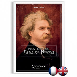 Mark Twain — Plus Fort que Sherlock Holmes (bilingue)